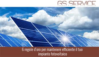 6 Regole d'oro per mantenere efficiente l'impianto fotovoltaico - GS Service